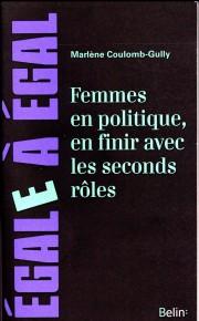 Femmes en politique, en finir avec les seconds rôles -Marlène Coulomb-Gully