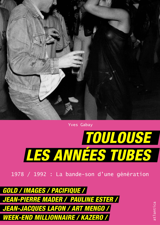 Toulouse les années tube