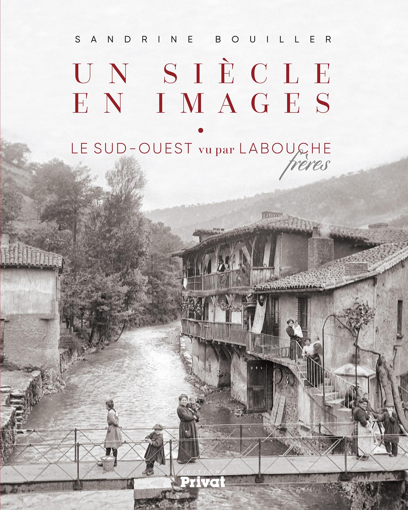 Un siècle en images. Labouche frères