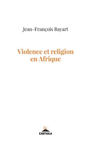 Politique, religion et violence en Afrique
