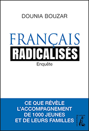 Français radicalisés. Enquête
